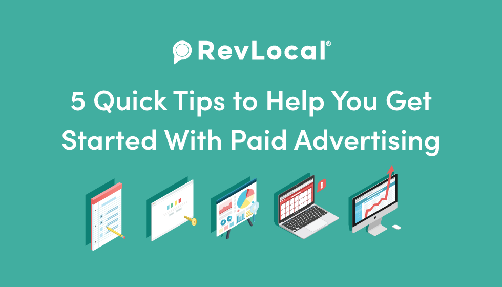 5 quick tips to help you get started with paid advertising