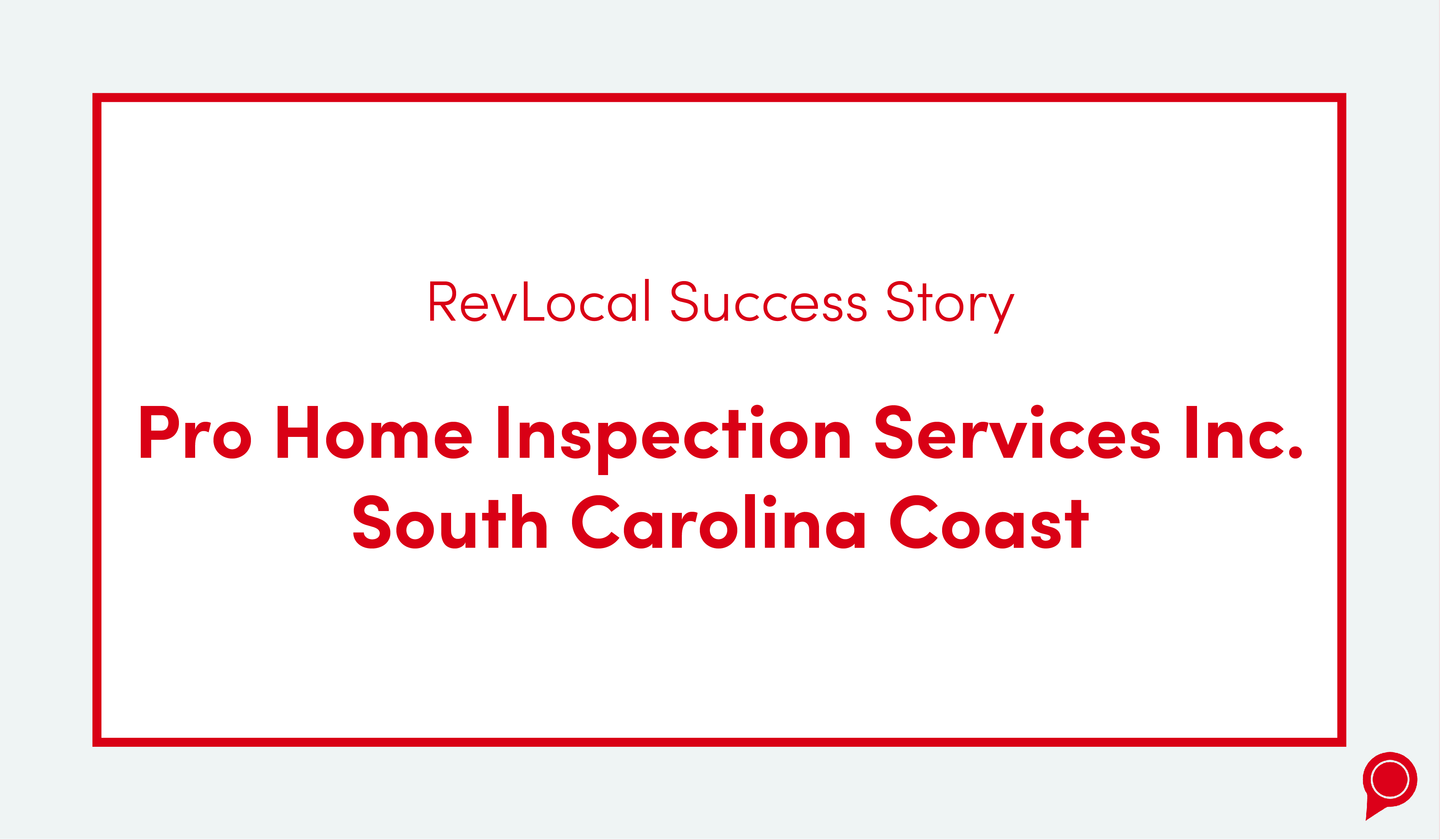 RevLocal success story Pro Home Inspection Services In. South Carolina coast
