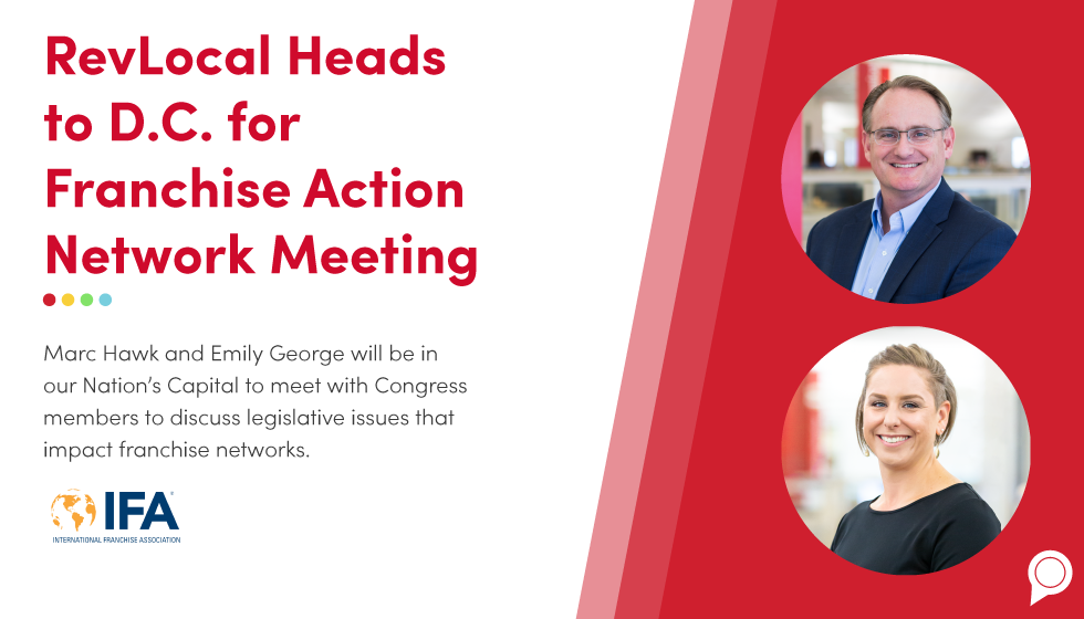 Marc Hawk and Emily George will be in our Nation's Capital to meet with Congress members to discuss legislative issues that impact franchise networks