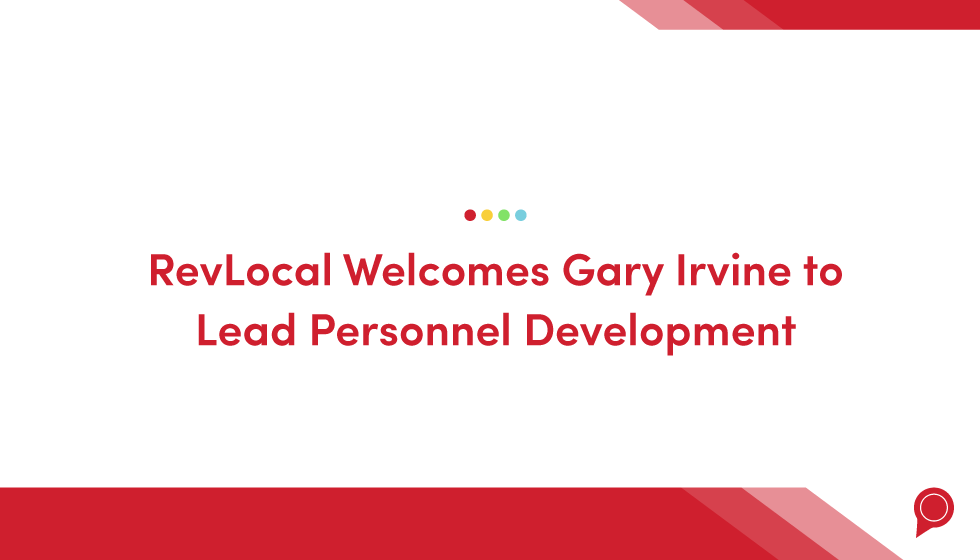 RevLocal welcomes Gary Irvine to lead Personnel Development