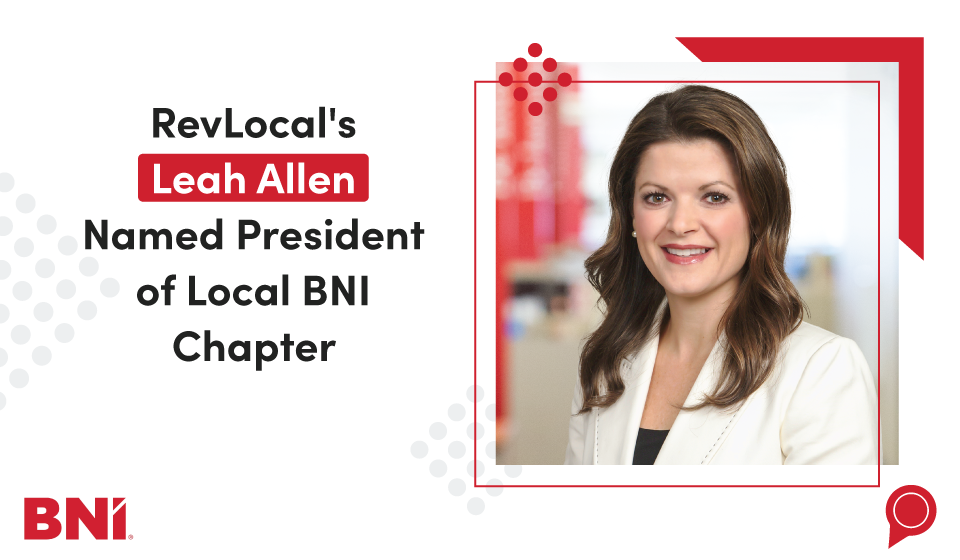 RevLocal's Leah Allen Named President of Local BNI Chapter